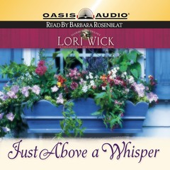 Just Above a Whisper Audiobook, by Lori Wick