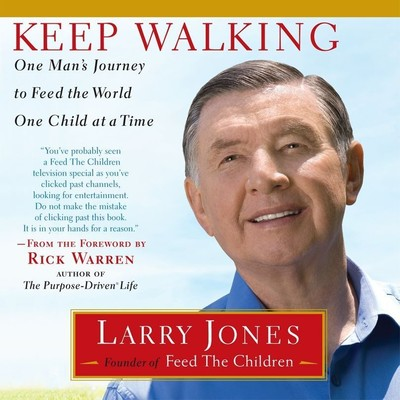 Keep Walking: One Man's Journey to Feed the World One Child at a Time Audiobook, by Larry Jones