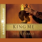 King Me: What Every Son wants and Needs From His Father Audiobook, by Steve Farrar
