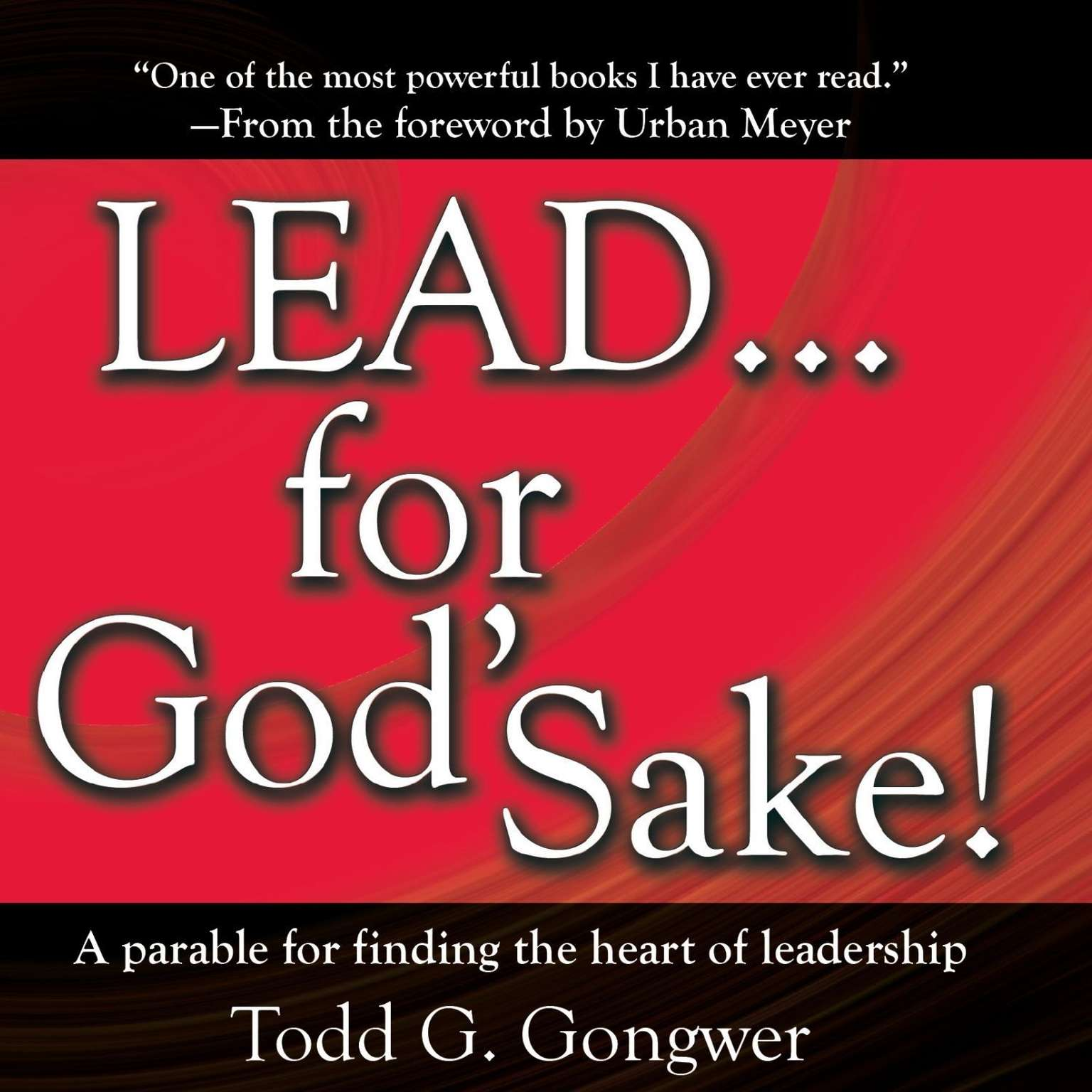 Printable LEAD… for God's Sake!: A Parable for Finding the Heart of Leadership Audiobook Cover Art