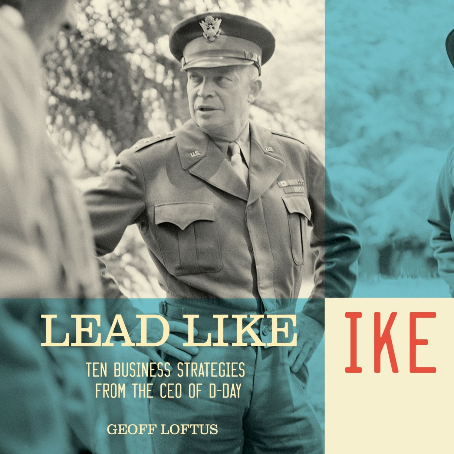 Printable Lead like Ike: Ten Business Strategies from the CEO of D-Day Audiobook Cover Art