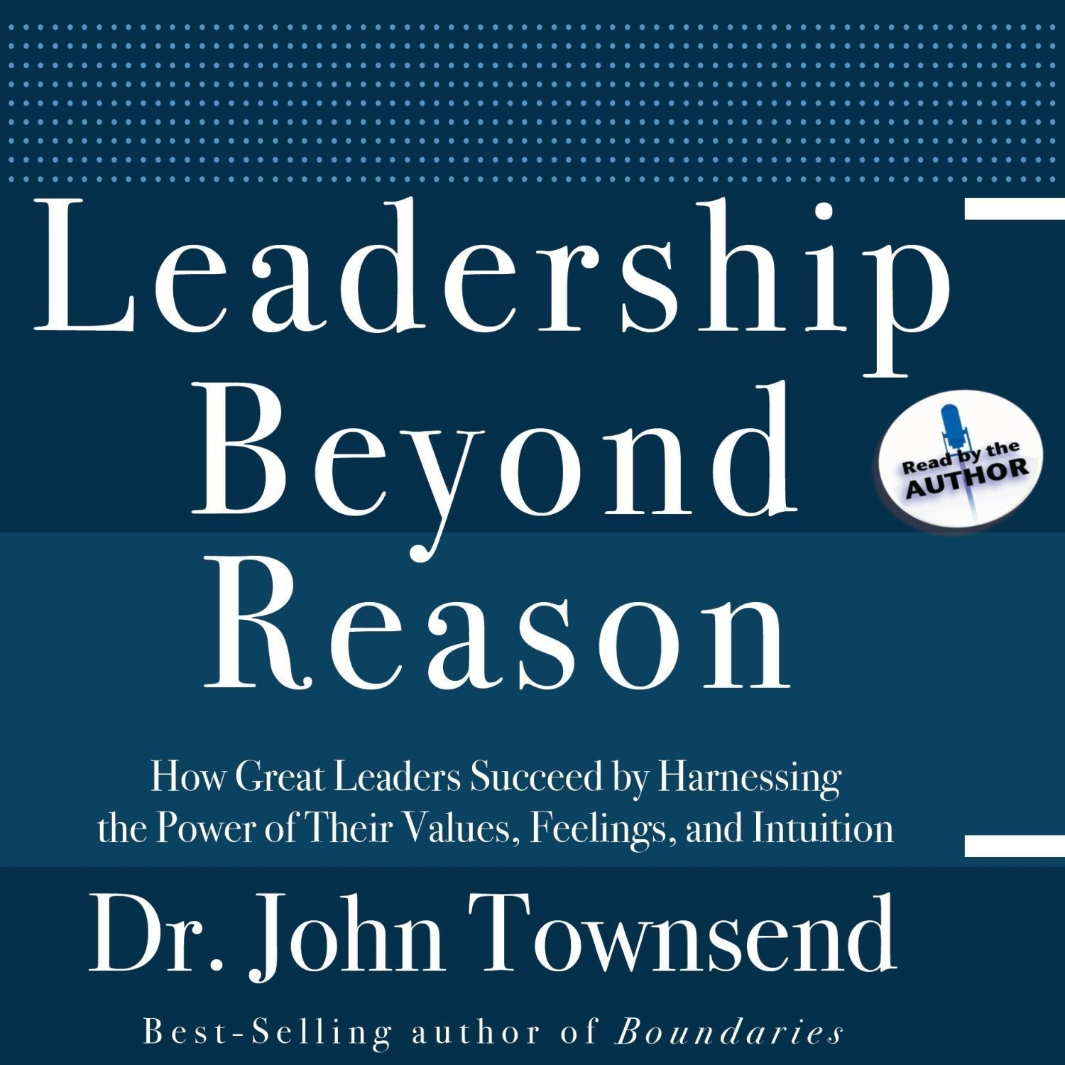Printable Leadership Beyond Reason: How Great Leaders Succeed by Harnessing the Power of Their Values, Feelings, and Intuition Audiobook Cover Art