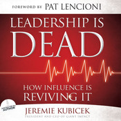 Leadership is Dead: How Influence is Reviving It, by Jeremie Kubicek