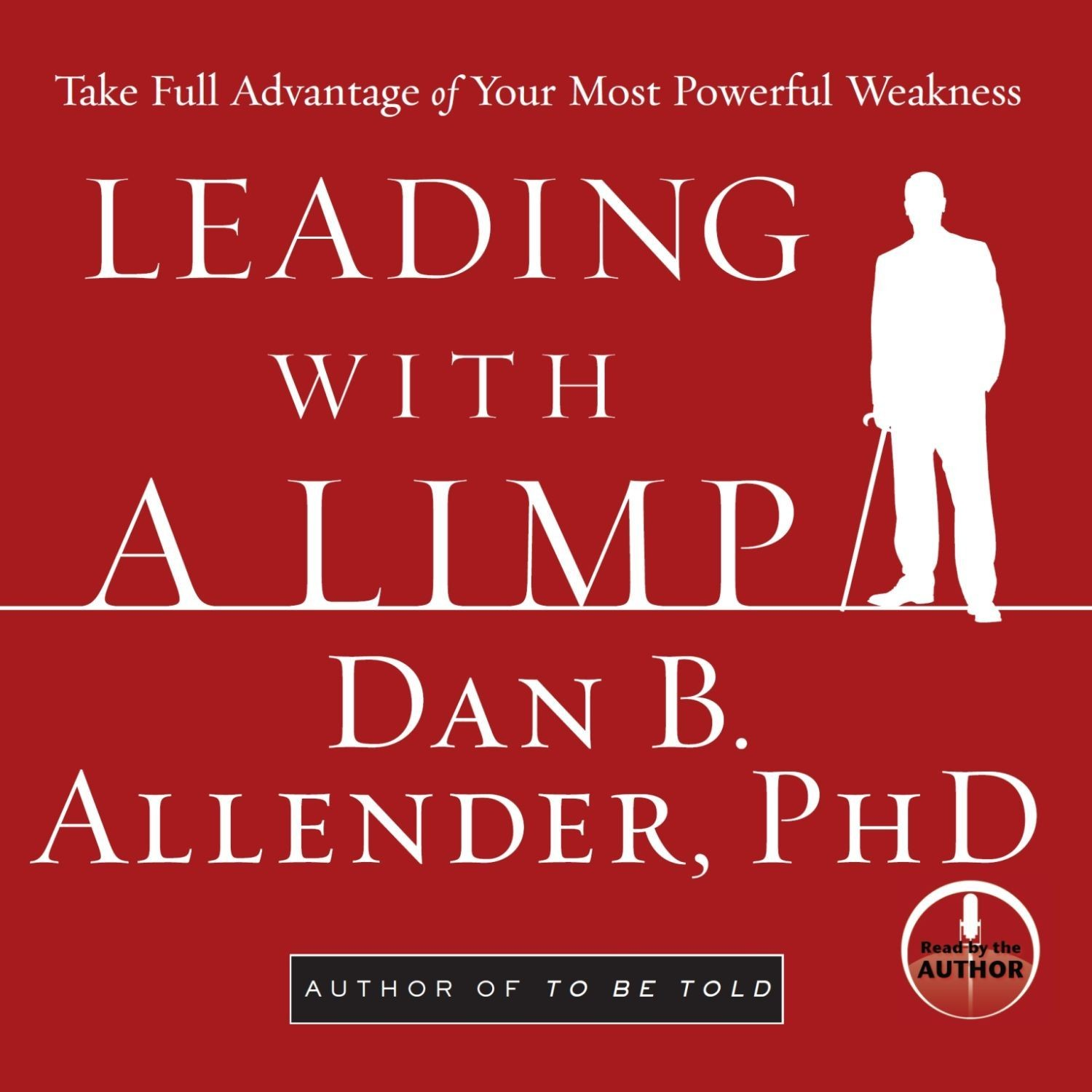 Printable Leading With a Limp: Take Full Advantage of Your Most Powerful Weakness Audiobook Cover Art