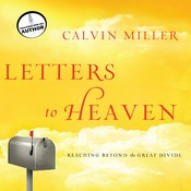 Letters to Heaven: Reaching Beyond the Great Divide Audiobook, by Calvin Miller