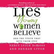 Lies Young Women Believe: And the Truth That Sets Them Free, by Nancy Leigh DeMoss, Dannah Gresh