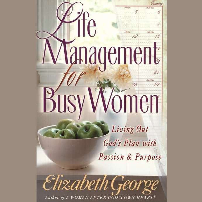 Printable Life Management for Busy Women: Living Out God's Plan With Passion & Purpose Audiobook Cover Art