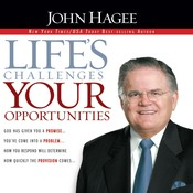 Lifes Challenges, Your Opportunities, by John Hagee