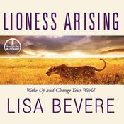 Lioness Arising: Wake Up and Change Your World, by Lisa Bevere