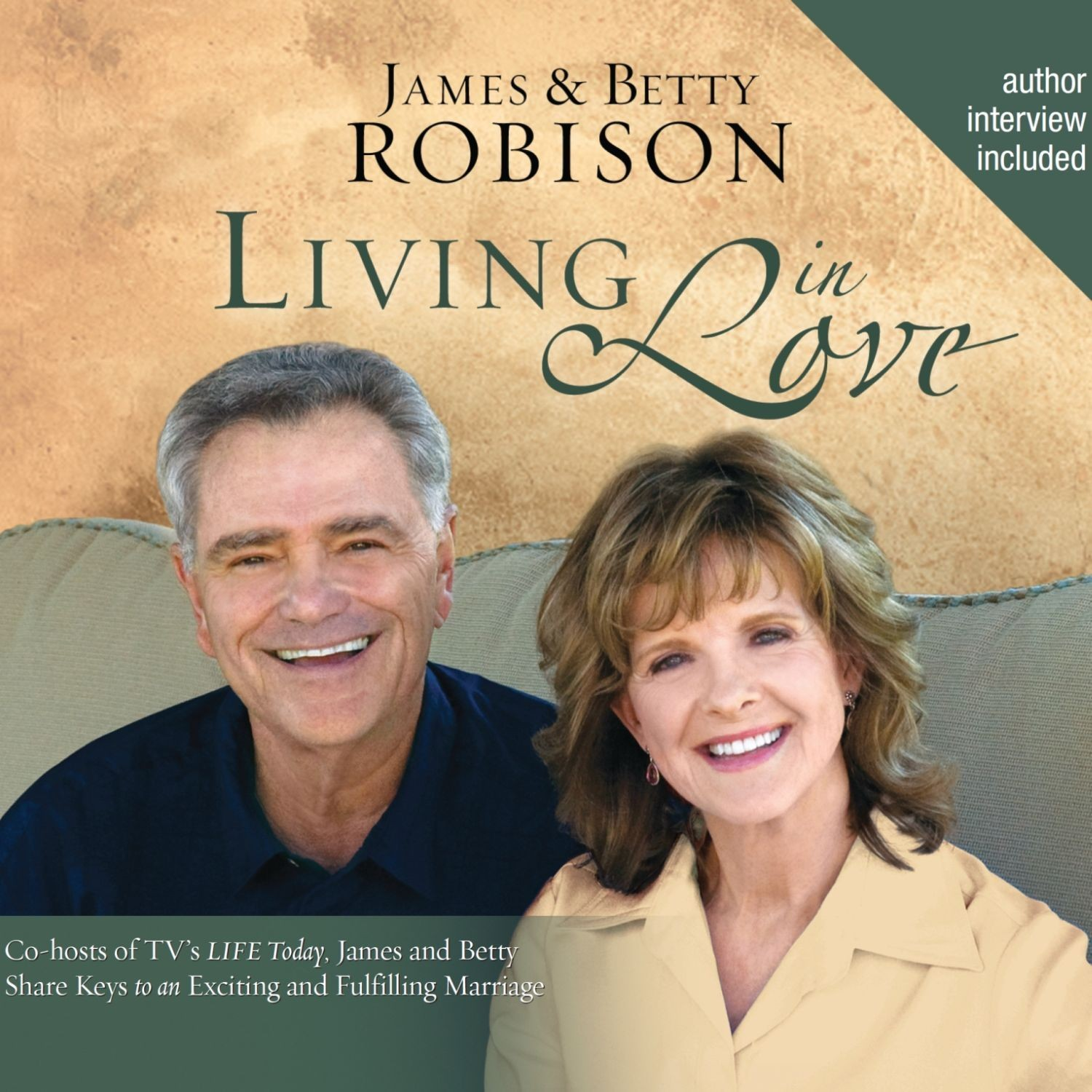 Printable Living in Love: Co-hosts of TV's LIFE Today, James and Betty Share Keys to an Exciting and Fulfilling Marriage Audiobook Cover Art