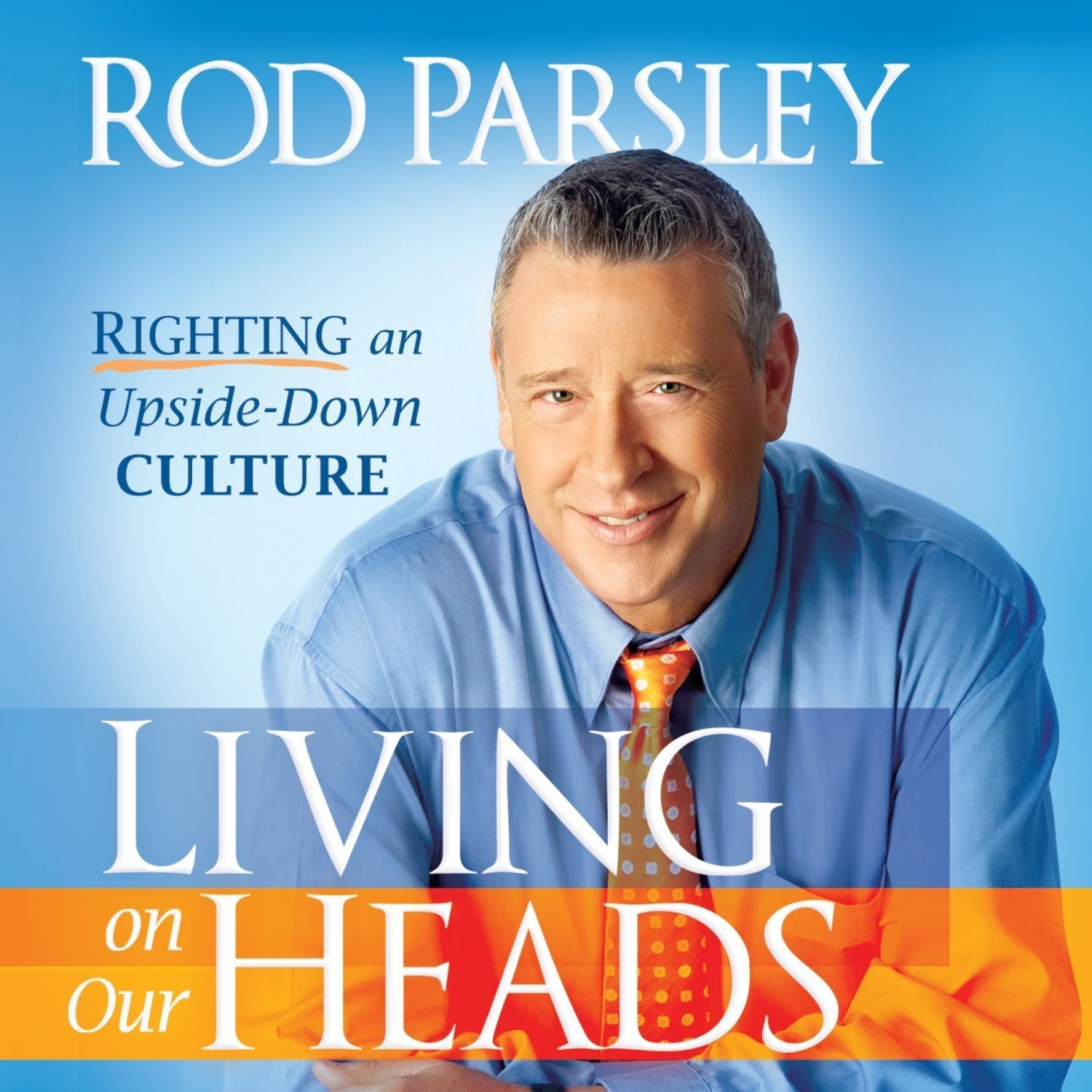 Printable Living on Our Heads: Righting an Upside-Down Culture Audiobook Cover Art