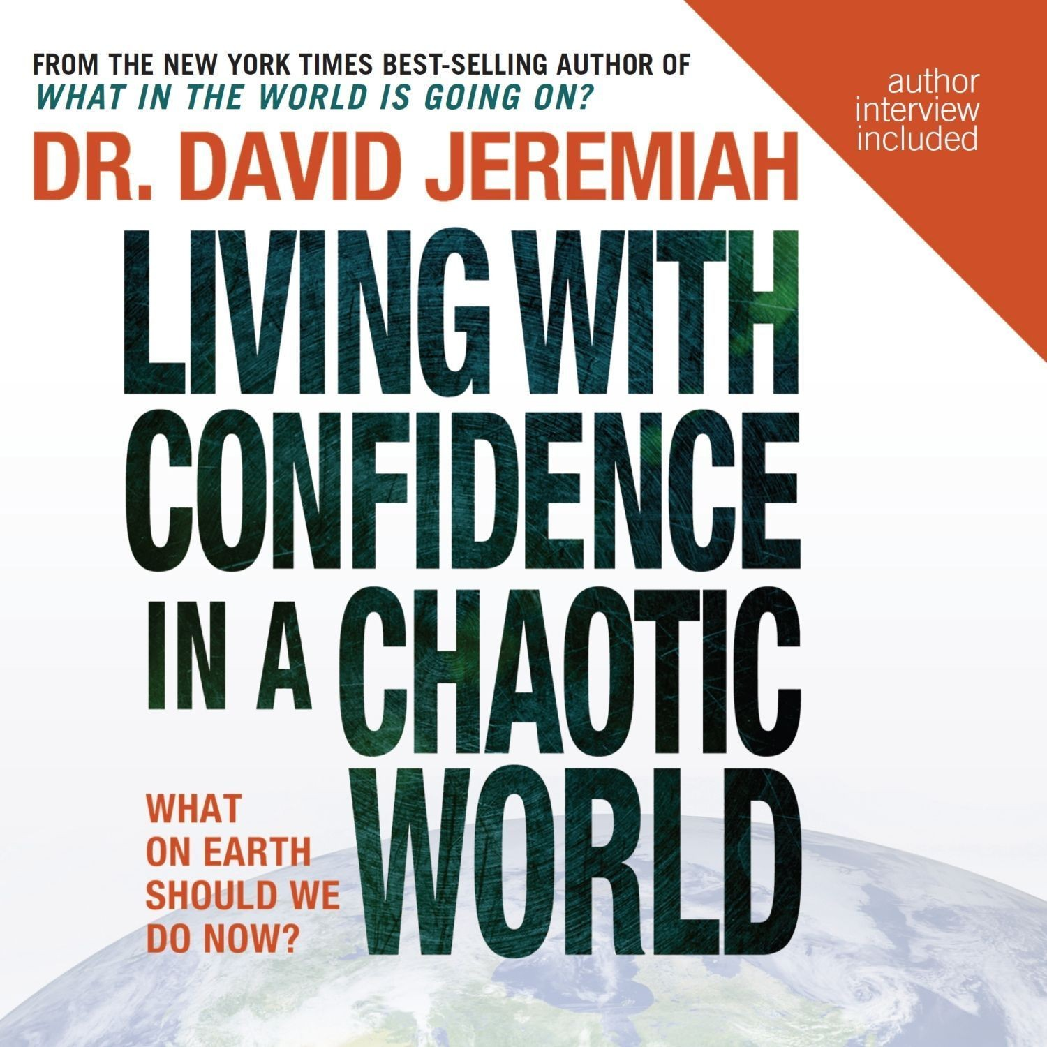 Printable Living with Confidence in a Chaotic World: What On Earth Should We Do Now? Audiobook Cover Art