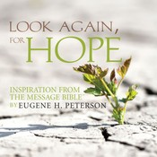 Look Again, for Hope, by Eugene H. Peterson