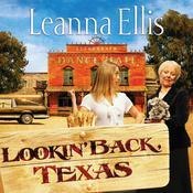 Lookin Back Texas, by Leanna Ellis