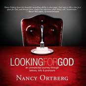 Looking for God: An Unexpected Journey through Tattoos, Tofu, And Pronouns, by Nancy Ortberg