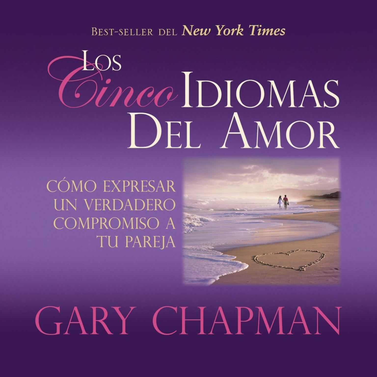Printable Los Cincos Idiomas del Amor: Como Expresar Un Verdadero Compromiso a Tu Pareja Audiobook Cover Art