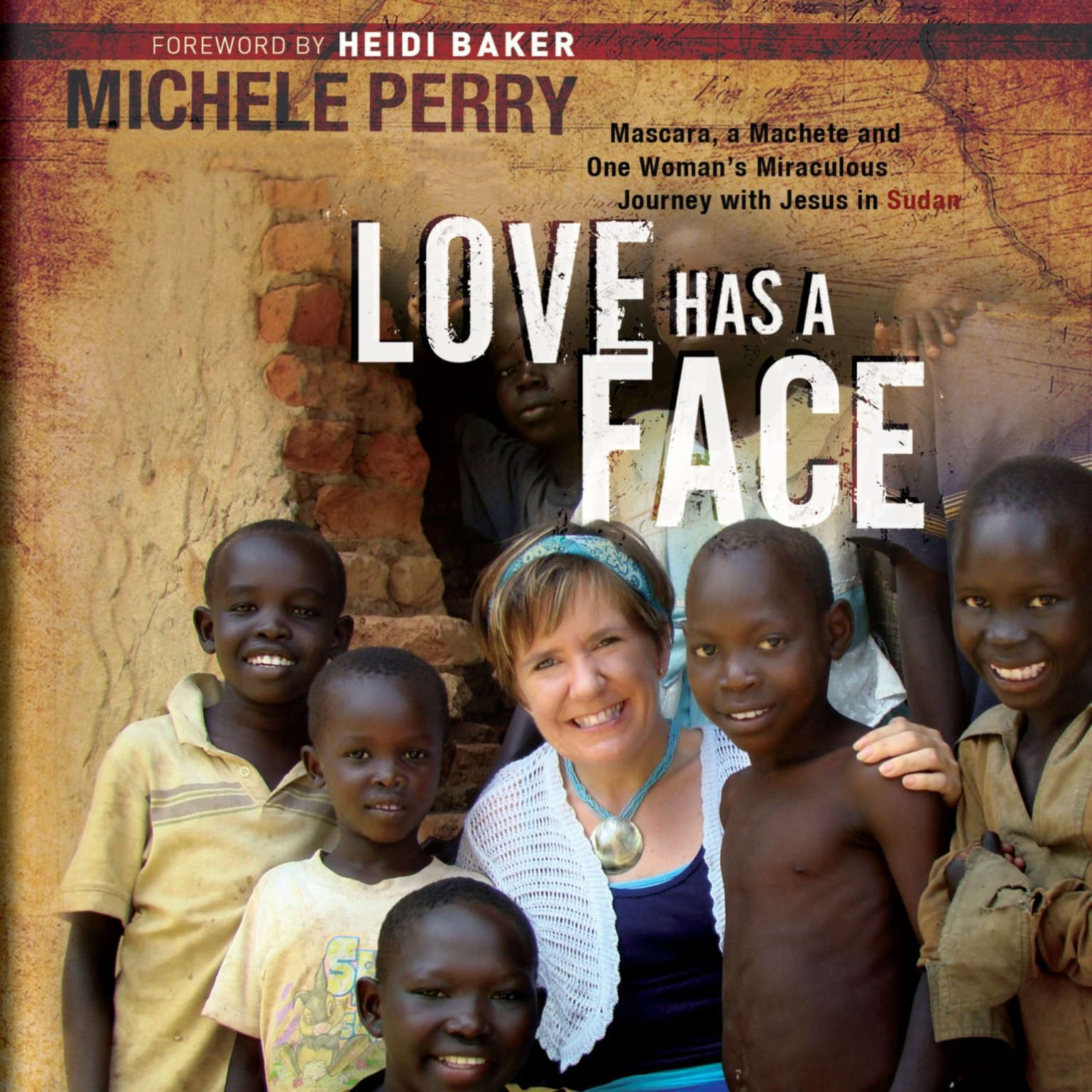 Printable Love Has a Face: Mascara, a Machete, and One Woman's Miraculous Journey with Jesus in Sudan Audiobook Cover Art