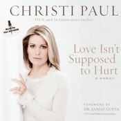 Love Isnt Supposed to Hurt Audiobook, by Christi Paul