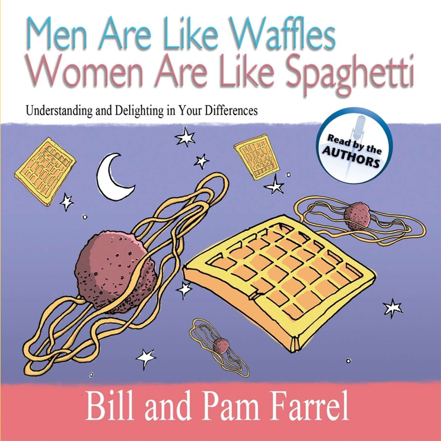 Printable Men Are Like Waffles Women Are Like Spaghetti: Understanding and Delighting in Your Differences Audiobook Cover Art