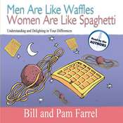 Men Are Like Waffles Women Are Like Spaghetti: Understanding and Delighting in Your Differences Audiobook, by Bill Farrel, Pam Farrel