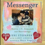 Messenger: The Legacy of Mattie J.T. Stepanek and Heartsongs Audiobook, by Jeni Stepanek