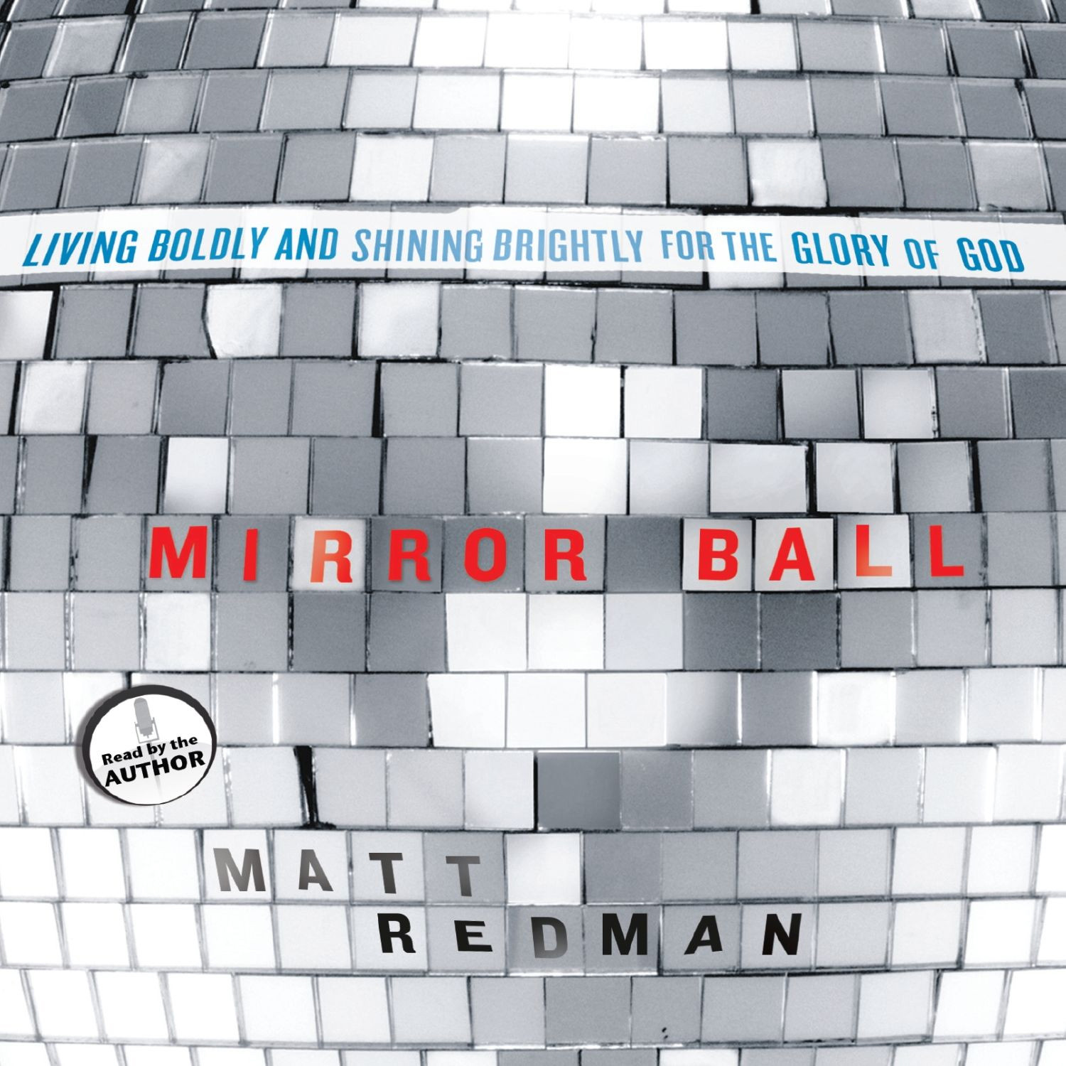 Printable Mirror Ball: Living Boldly and Shining Brightly for the Glory of God Audiobook Cover Art