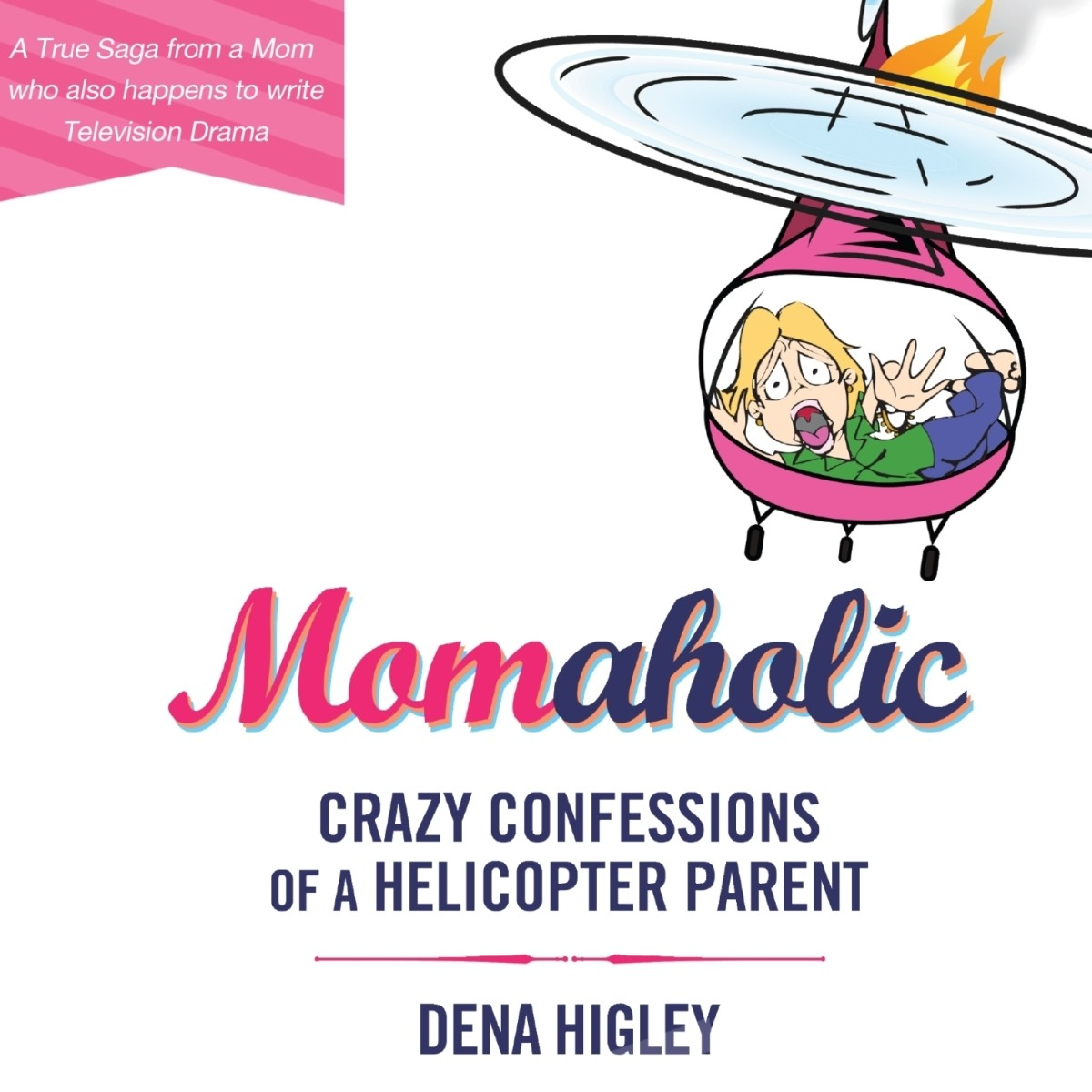 Printable Momaholic: Crazy Confessions of a Helicopter Parent Audiobook Cover Art