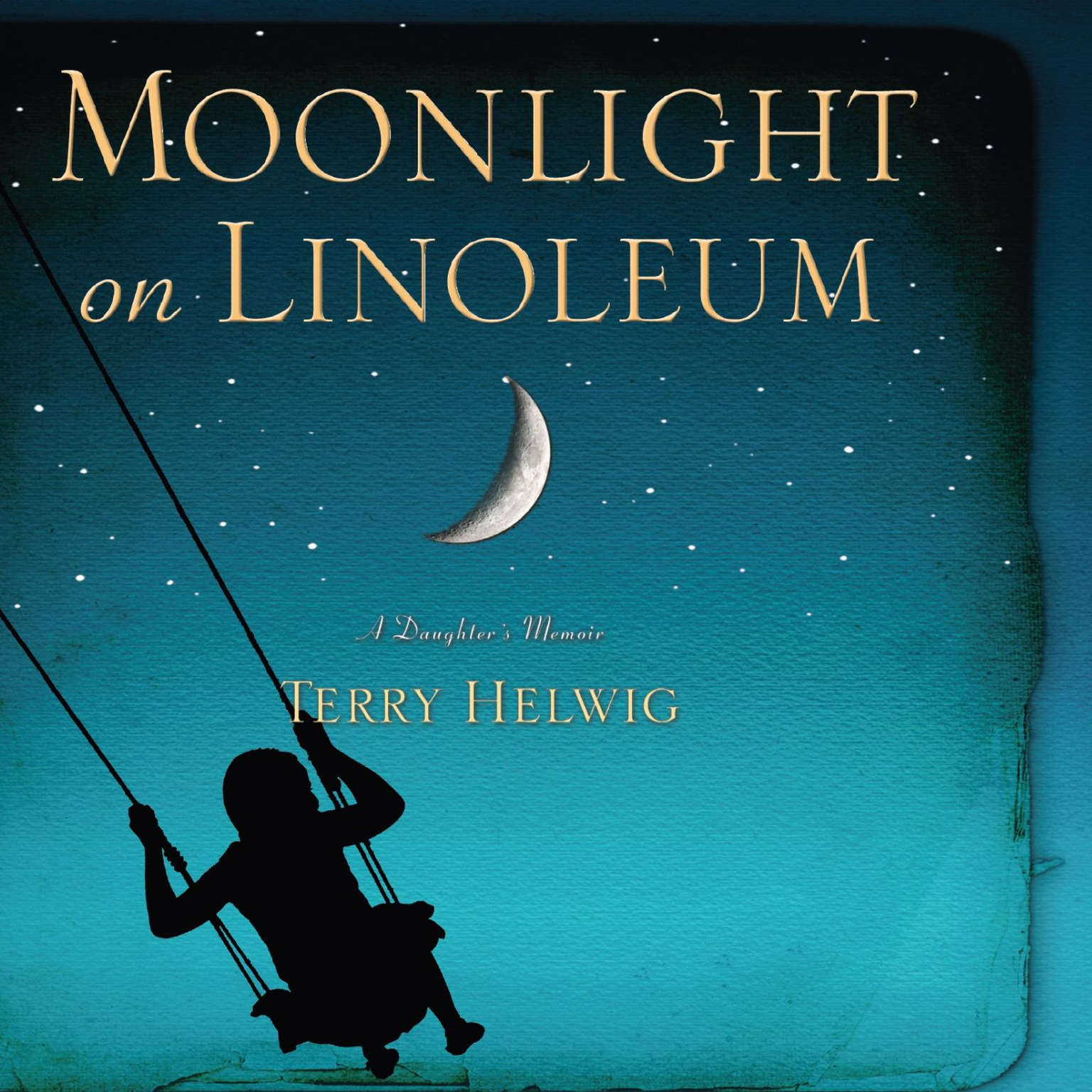 Printable Moonlight On Linoleum: A Daughter's Memoir Audiobook Cover Art