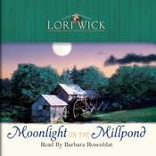 Moonlight on the Millpond, by Lori Wick