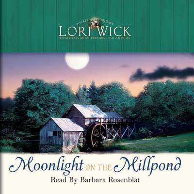 Moonlight on the Millpond Audiobook, by Lori Wick
