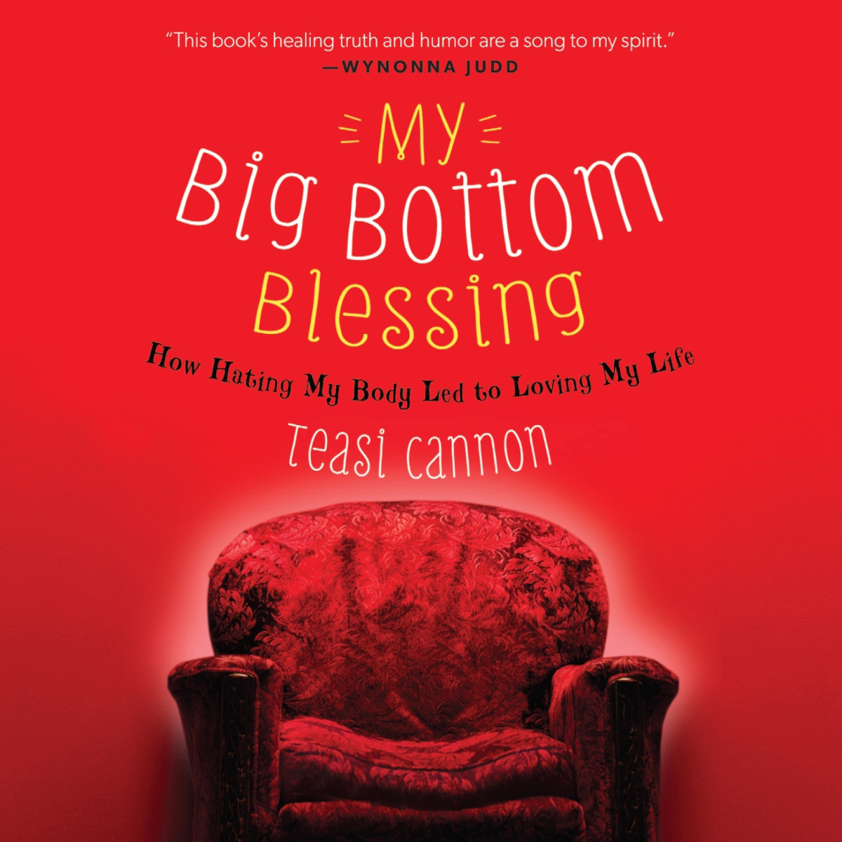 Printable My Big Bottom Blessing: How Hating My Body Led to Loving My Life Audiobook Cover Art