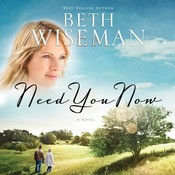 Need You Now, by Beth Wiseman