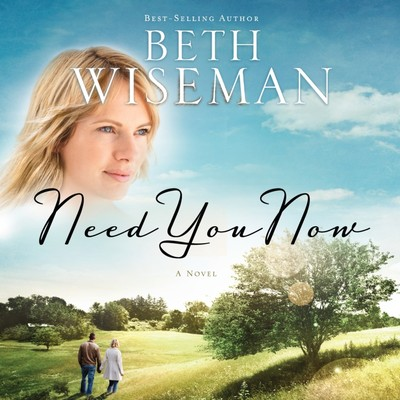Need You Now Audiobook, by Beth Wiseman