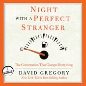 Night with a Perfect Stranger: The Conversation That Changes Everything Audiobook, by David Gregory