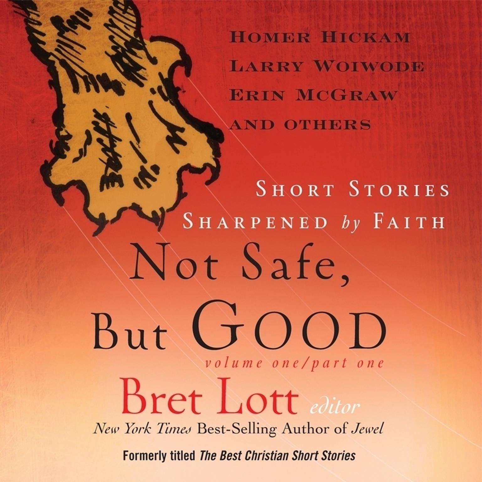 Printable Not Safe, But Good: Short Stories Sharpened by Faith Audiobook Cover Art