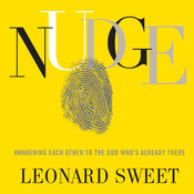 Nudge: Awakening Each Other to the God Who's Already There Audiobook, by Leonard Sweet