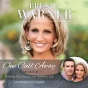 One Call Away: Answering Life's Challenges with Unshakable Faith, by Brenda Warner
