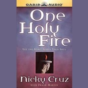One Holy Fire: Let the Spirit Ignite Your Soul, by Nicky Cruz