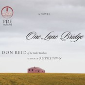 One Lane Bridge: A Novel, by Don Reid