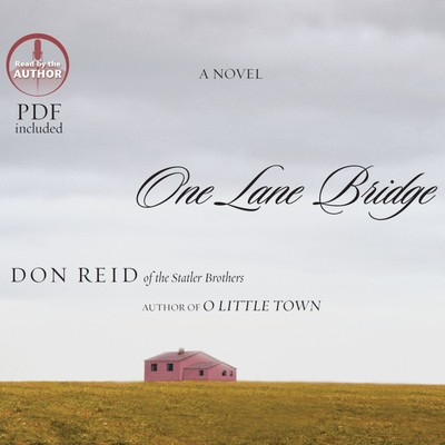 One Lane Bridge: A Novel Audiobook, by Don Reid