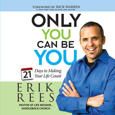 Only You Can Be You: 21 Days to Making Your Life Count Audiobook, by Erik Rees