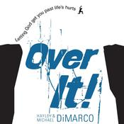 Over It: Letting God Get You Past Life's Hurts Audiobook, by Hayley DiMarco