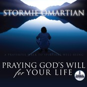 Praying God's Will for Your Life, by Stormie Omartian