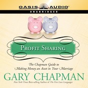Profit Sharing: The Chapman Guide to Making Money an Asset in Your Marriage, by Gary D. Chapman, Gary Chapman