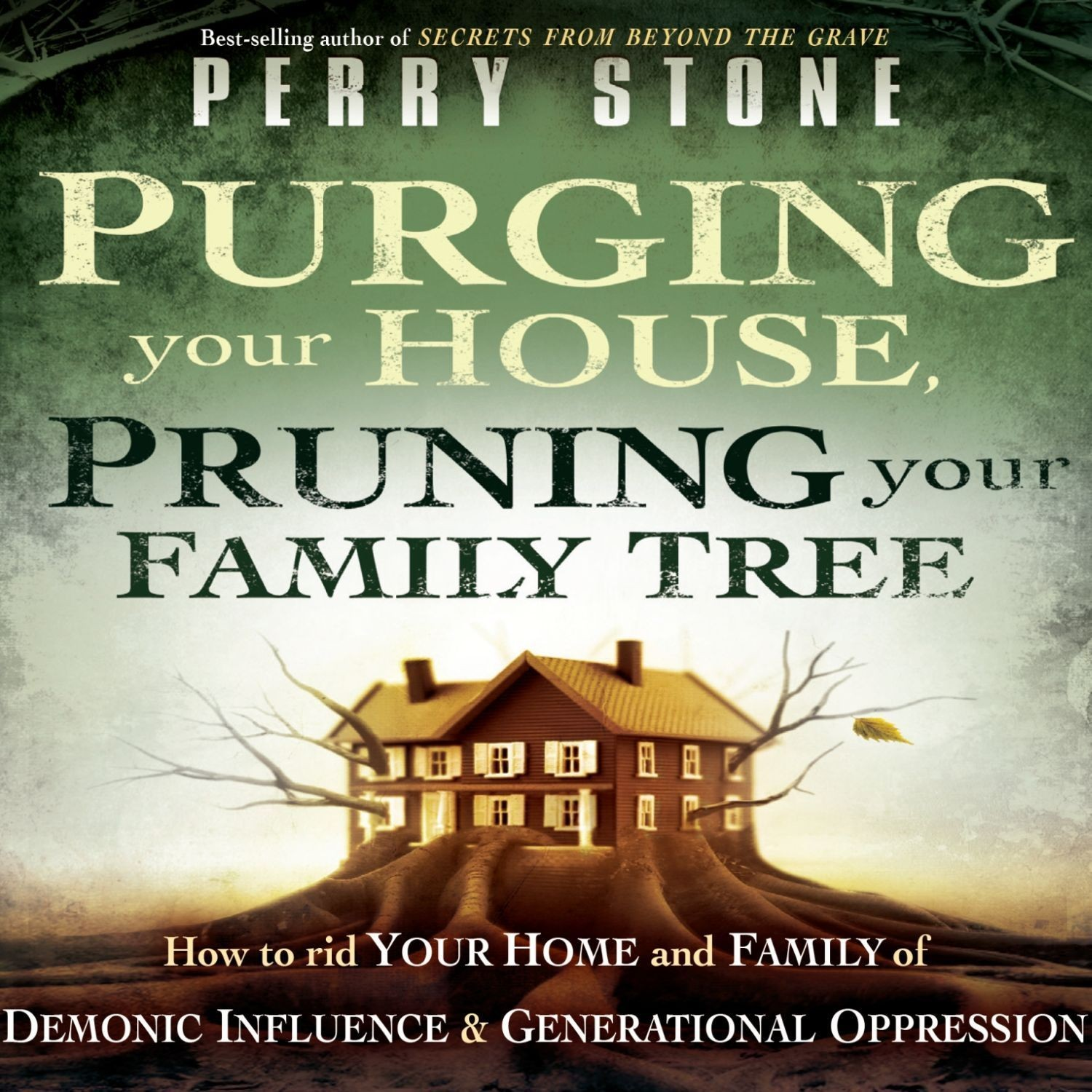 Printable Purging Your House, Pruning Your Family Tree: How to Rid Your Home and Family of Demonic Influence and Generational Oppression Audiobook Cover Art