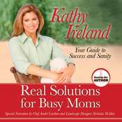 Real Solutions for Busy Moms, by Kathy Ireland