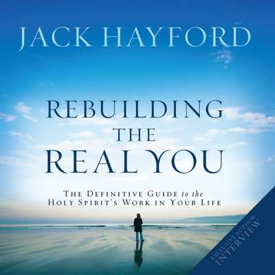 Rebuilding The Real You Audiobook, by Jack Hayford