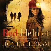 Red Helmet, by Homer Hickam