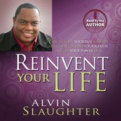Reinvent Your Life Audiobook, by Alvin Slaughter