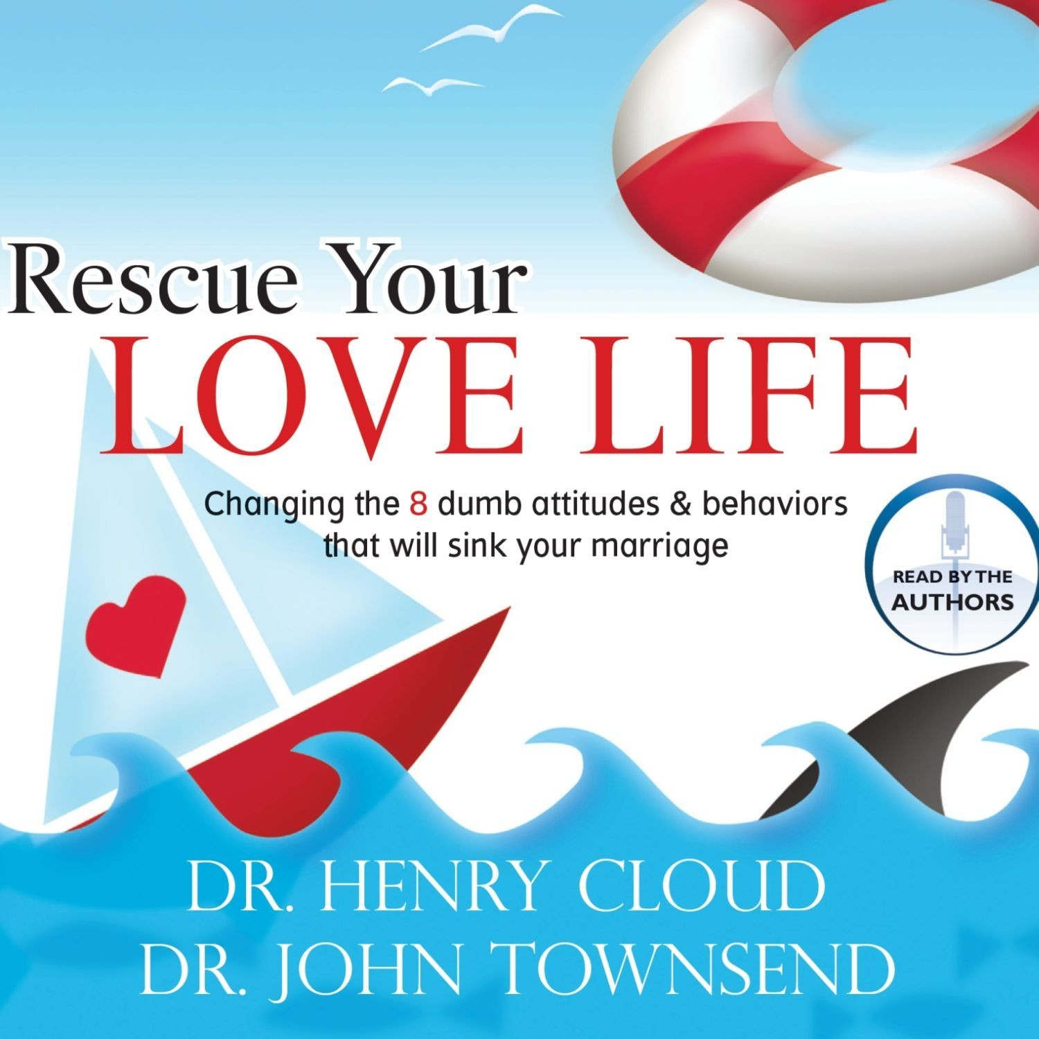 Printable Rescue Your Love Life: Changing Those Dumb Attitudes and Behaviors That Will Sink Your Marriage Audiobook Cover Art